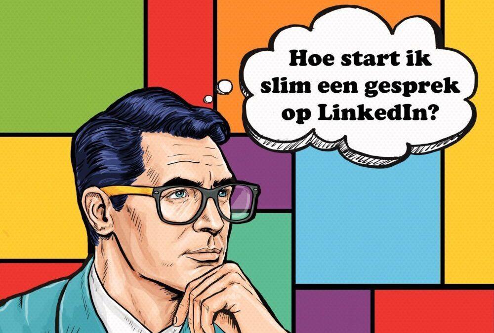 Hoe start ik slim een gesprek op LinkedIn?
