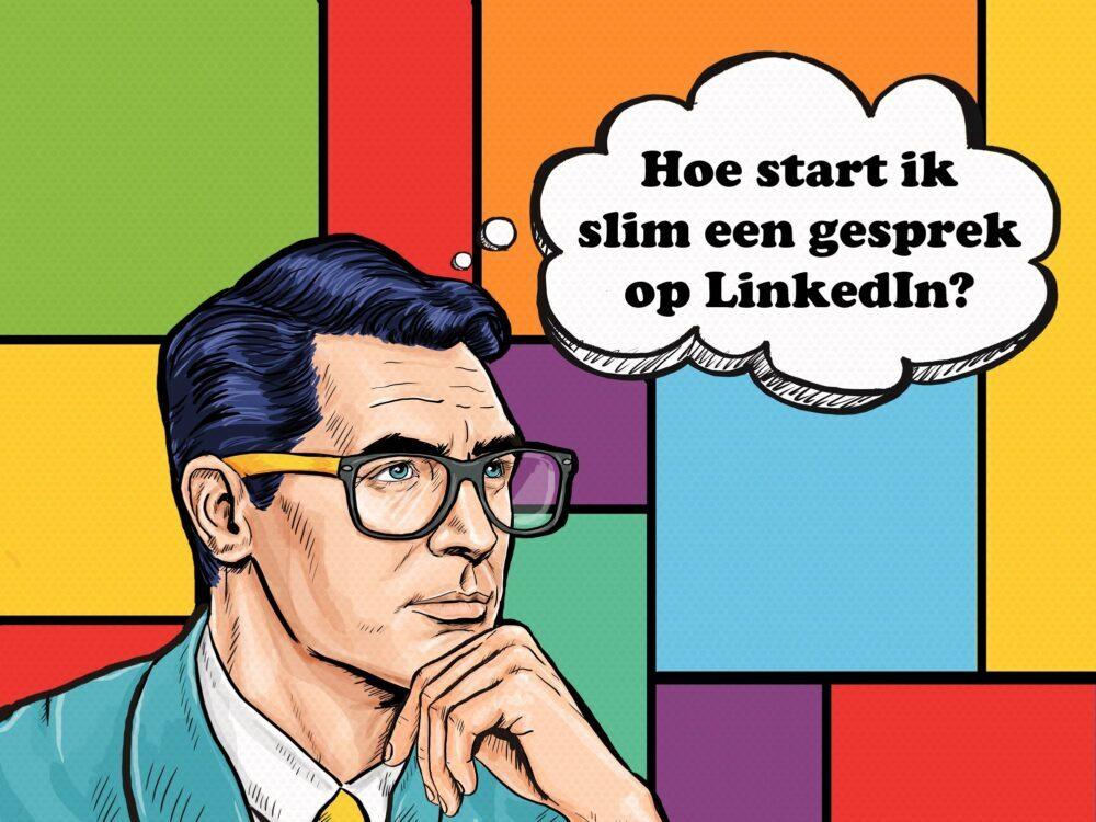 5 tips om slim een gesprek te starten op LinkedIn